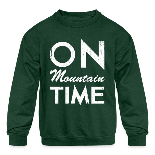 On Mountain Time - Kids' Crewneck Sweatshirt