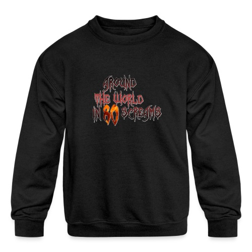 Around The World in 80 Screams - Kids' Crewneck Sweatshirt