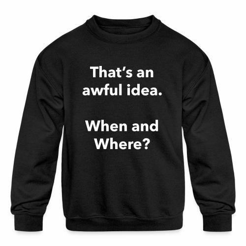 Awful Idea - Kids' Crewneck Sweatshirt
