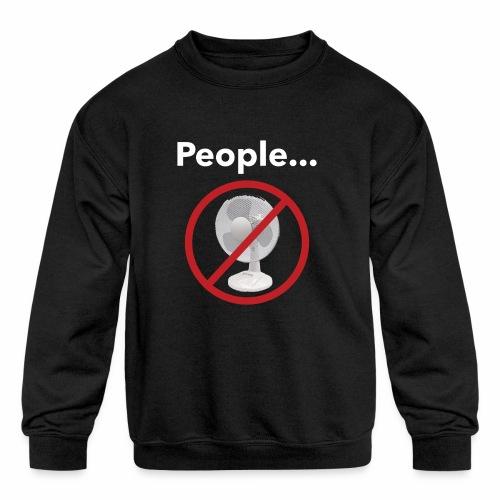 Not a Fan - Kids' Crewneck Sweatshirt