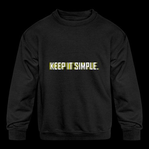 Keep It Simple - Kids' Crewneck Sweatshirt
