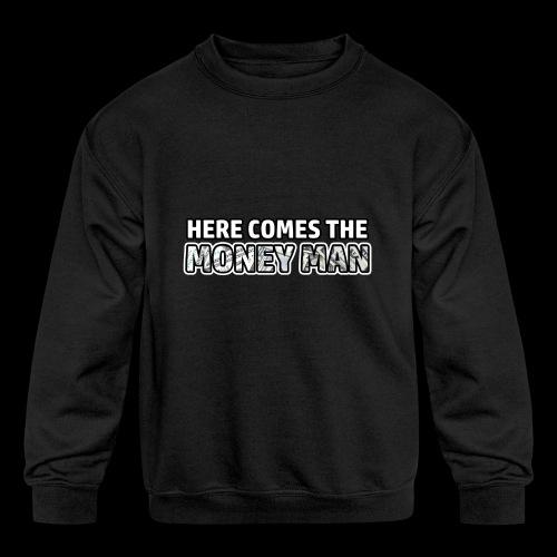Here Comes The Money Man - Kids' Crewneck Sweatshirt