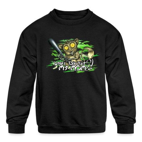 What exactly my mom?! - Kids' Crewneck Sweatshirt