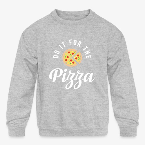 Do It For The Pizza - Kids' Crewneck Sweatshirt