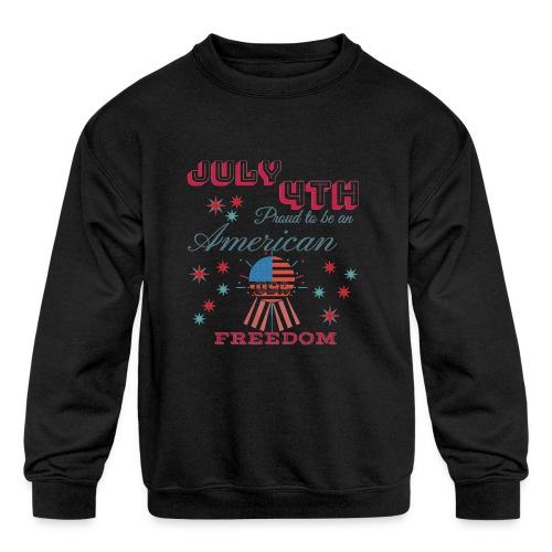July 4th Proud to be an American - Kids' Crewneck Sweatshirt