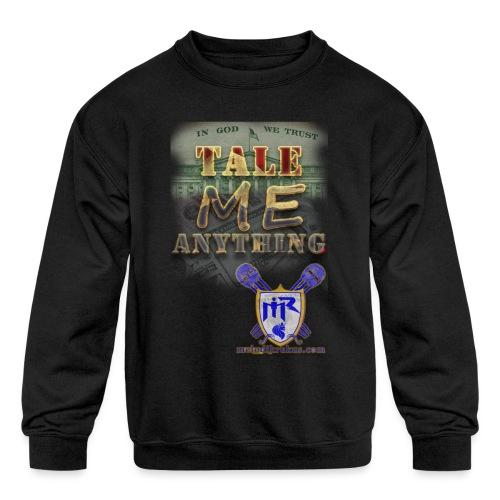 Tale Me Anything - Kids' Crewneck Sweatshirt