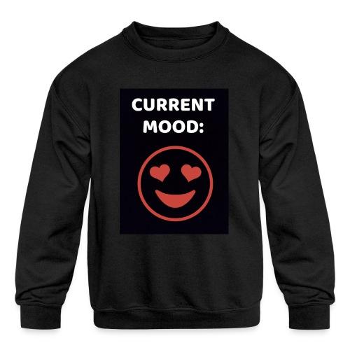 Love current mood by @lovesaccessories - Kids' Crewneck Sweatshirt