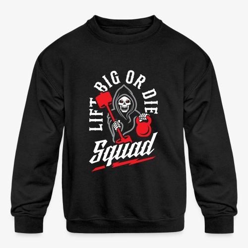 Lift Big Or Die Squad - Kids' Crewneck Sweatshirt