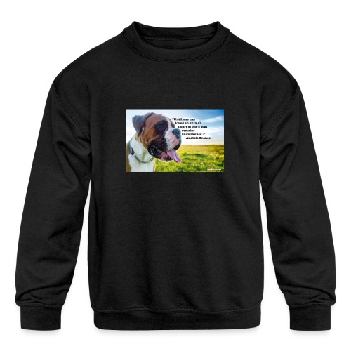 Until one has loved an animal - Kids' Crewneck Sweatshirt