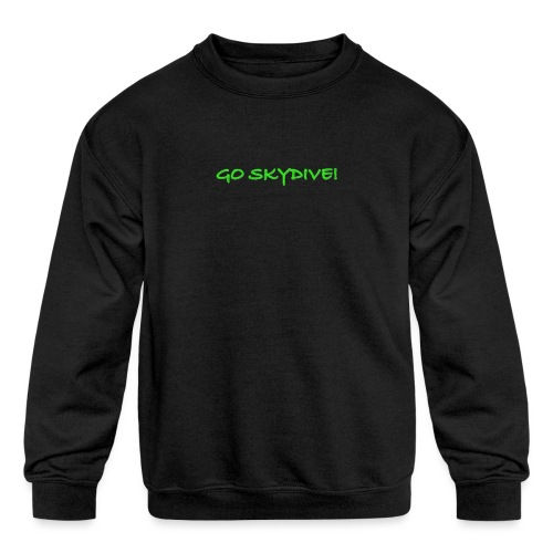 Go Skydive T-shirt/Book Skydive - Kids' Crewneck Sweatshirt