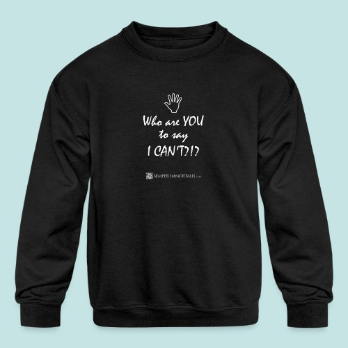 You say I can't? (white) - Kids' Crewneck Sweatshirt