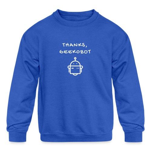 Thanks, Geek0bot - Kids' Crewneck Sweatshirt