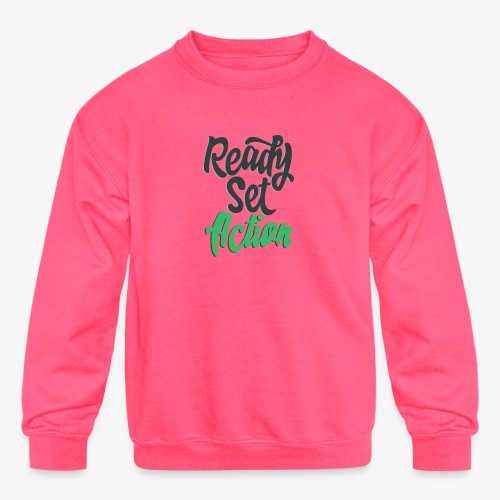 Ready.Set.Action! - Kids' Crewneck Sweatshirt