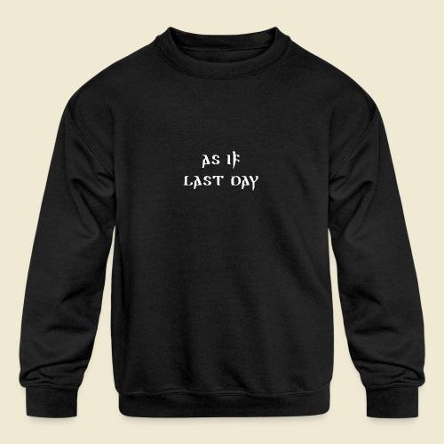 inspi shirt-1: as IF last day (white) - Kids' Crewneck Sweatshirt