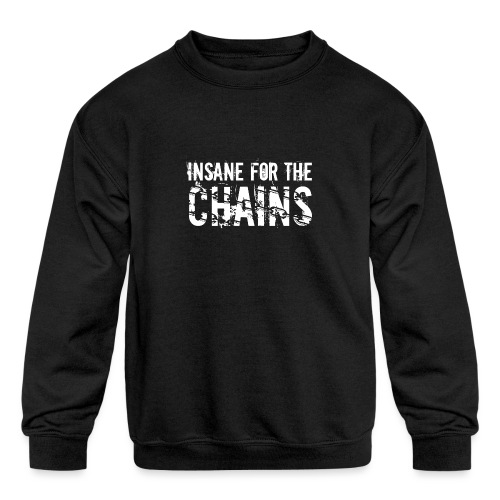 Insane for the Chains White Print - Kids' Crewneck Sweatshirt