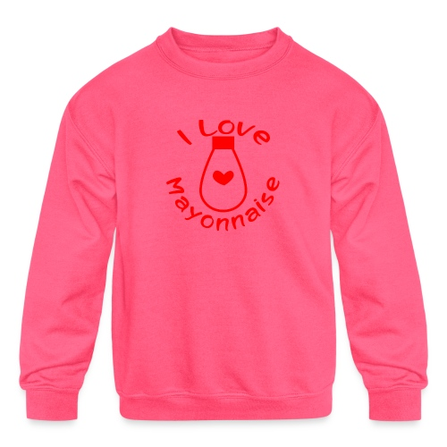 I Love Mayonnaise - Kids' Crewneck Sweatshirt