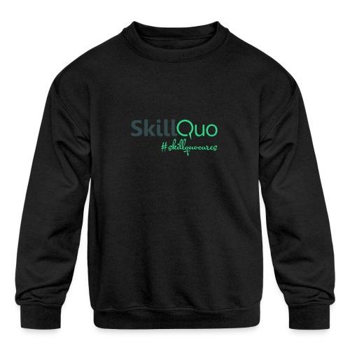 #Skillquocares - Kids' Crewneck Sweatshirt