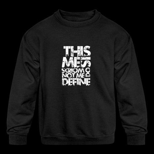 Words Do Not Define Me - Kids' Crewneck Sweatshirt