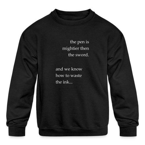 invert the pen is mightier(invert) - Kids' Crewneck Sweatshirt