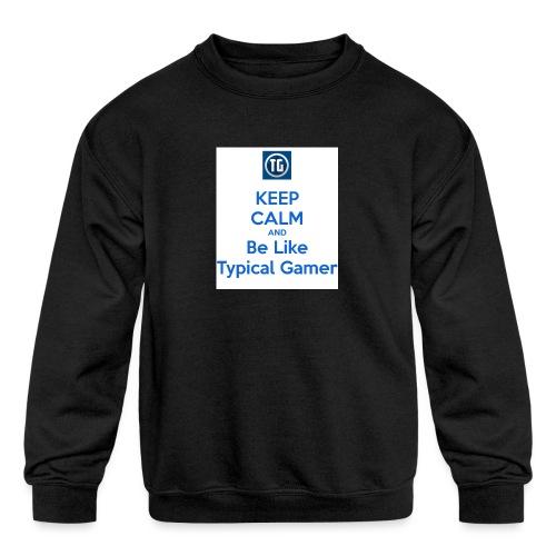 keep calm and be like typical gamer - Kids' Crewneck Sweatshirt