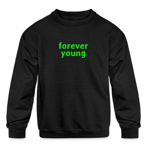 forever young - Kids' Crewneck Sweatshirt