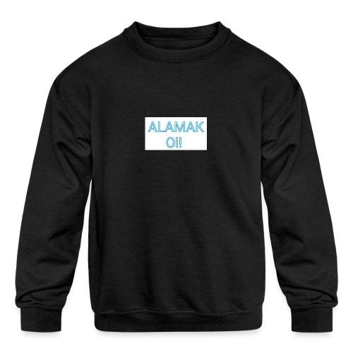ALAMAK Oi! - Kids' Crewneck Sweatshirt