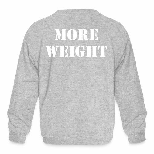 """More weight"" Quote by Giles Corey in 1692. - Kids' Crewneck Sweatshirt"