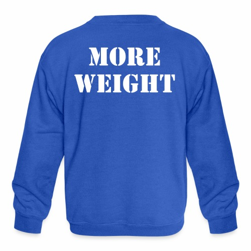 """More weight"" Quote by Giles Corey in 1692. - Kids' Crewneck Sweatshirt"