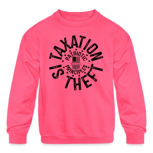 OTHER COLORS AVAILABLE TAXATION IS THEFT BLACK - Kids' Crewneck Sweatshirt