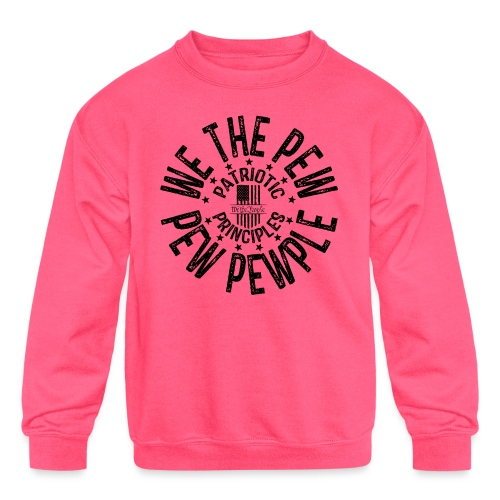 OTHER COLORS AVAILABLE WE THE PEW PEW PEWPLE B - Kids' Crewneck Sweatshirt