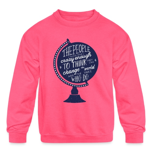 change the world - Kids' Crewneck Sweatshirt