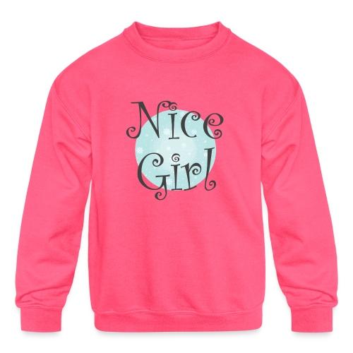 Nice Girl - Kids' Crewneck Sweatshirt