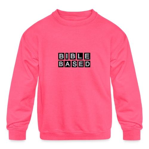 Bible Based - Kids' Crewneck Sweatshirt