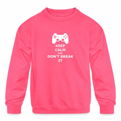 Keep Calm and don't break your game controller - Kids' Crewneck Sweatshirt