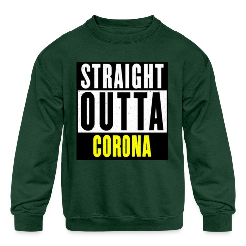 Straight Outta Corona - Kids' Crewneck Sweatshirt