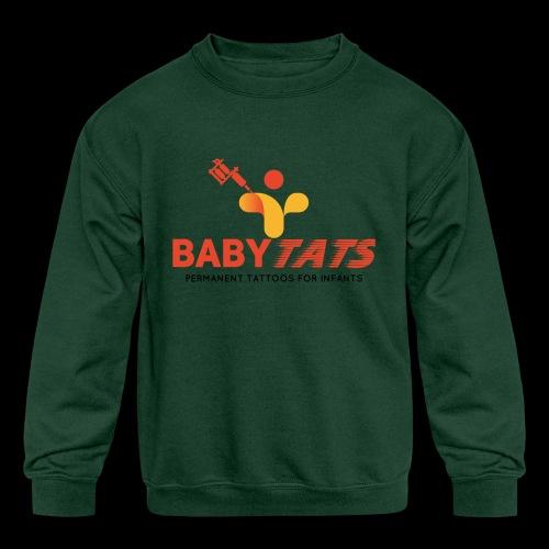 BABY TATS - TATTOOS FOR INFANTS! - Kids' Crewneck Sweatshirt