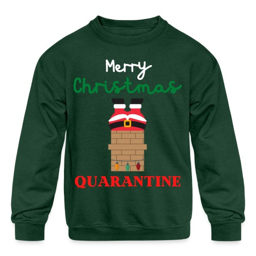 Merry Christmas Quarantine - Very Ugly Christmas - Kids' Crewneck Sweatshirt