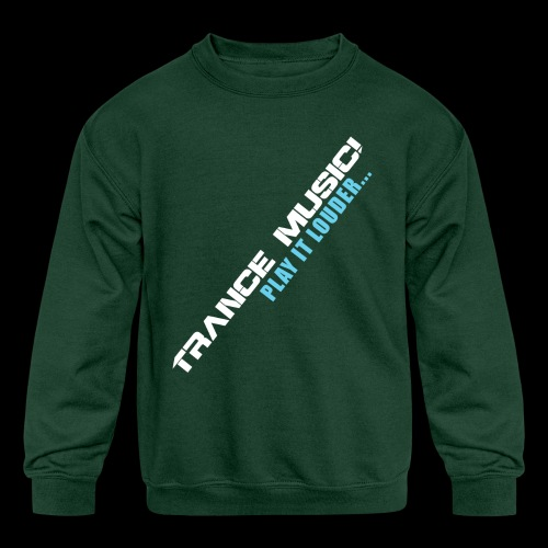 Trance Music! - Kids' Crewneck Sweatshirt