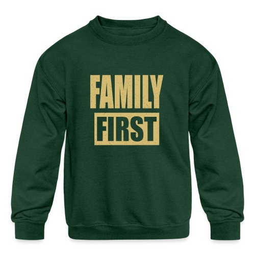 Family First - Kids' Crewneck Sweatshirt