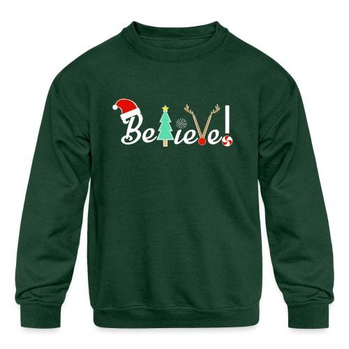 Christmas Believe Design For Xmas - Kids' Crewneck Sweatshirt