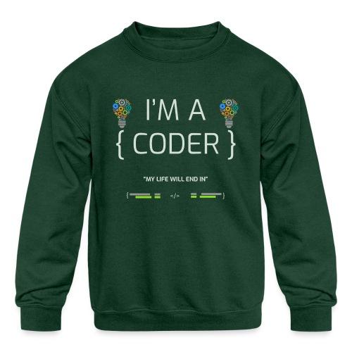 I'M A CODER - Kids' Crewneck Sweatshirt