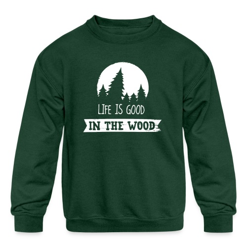 Good Life In The Wood - Kids' Crewneck Sweatshirt