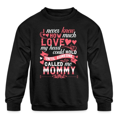 I Never Knew How Much Love My Heart Could Hold - Kids' Crewneck Sweatshirt