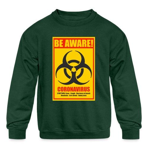 Be aware! Coronavirus biohazard warning sign - Kids' Crewneck Sweatshirt