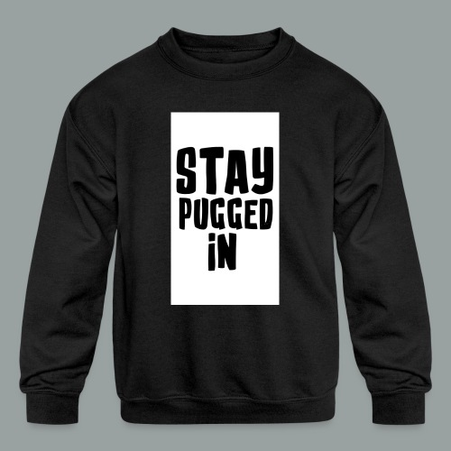 Stay Pugged In Clothing - Kids' Crewneck Sweatshirt