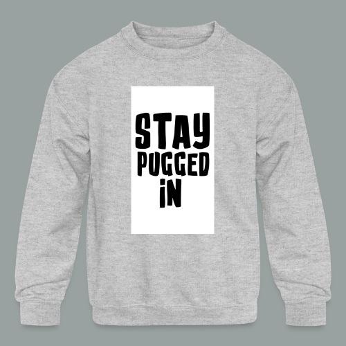 Stay Pugged In Clothing - Kids' Crewneck Sweatshirt