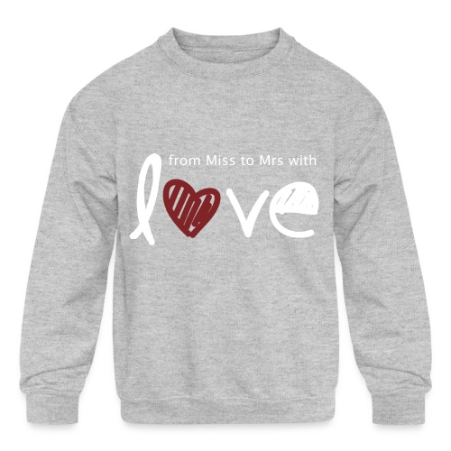 From Miss To Mrs - Kids' Crewneck Sweatshirt