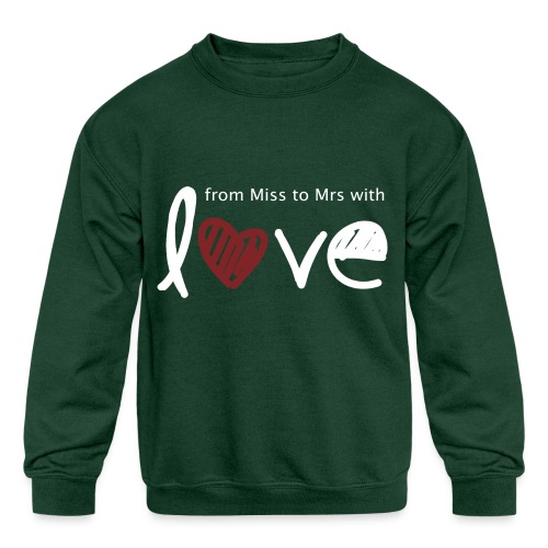 From Miss To Mrs - Kids' Crewneck Sweatshirt