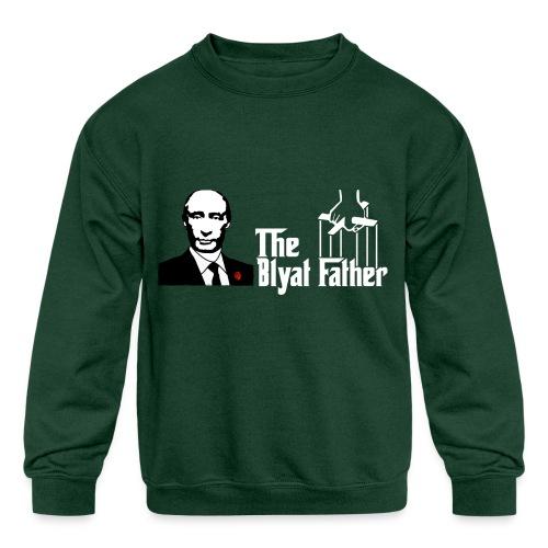 The Blyat Father - Kids' Crewneck Sweatshirt