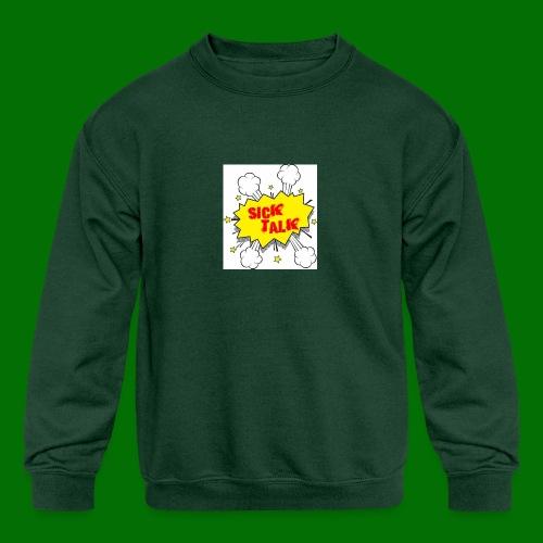 Sick Talk - Kids' Crewneck Sweatshirt